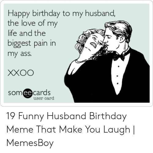 Ass Birthday And Funny Happy To My Husband The Love Of