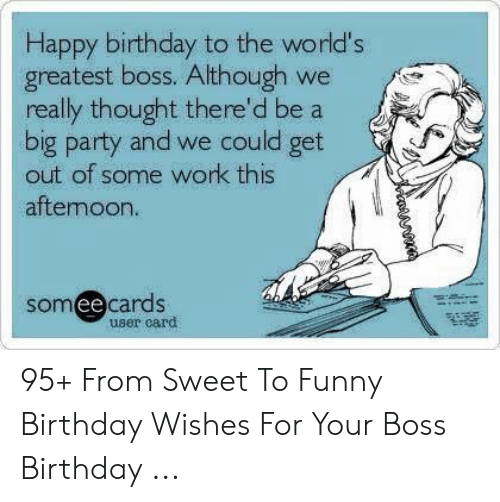 Happy Birthday To The World S Greatest Boss Although We