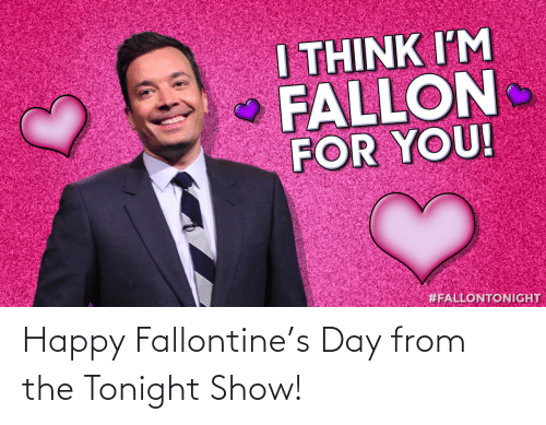 tonight: Happy Fallontine's Day from the Tonight Show!