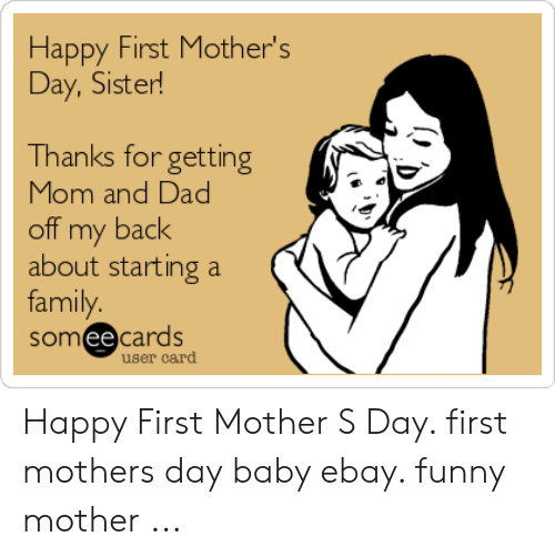 Happy First Mother S Day Sister Thanks For Getting Mom And Dad