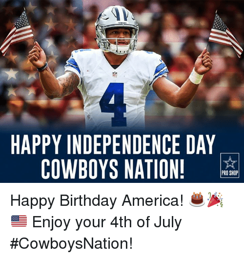Cowboysnation: HAPPY INDEPENDENCE DAY  COWBOYS NATION!  PRO SHOP Happy Birthday America! 🎂🎉🇺🇸  Enjoy your 4th of July #CowboysNation!