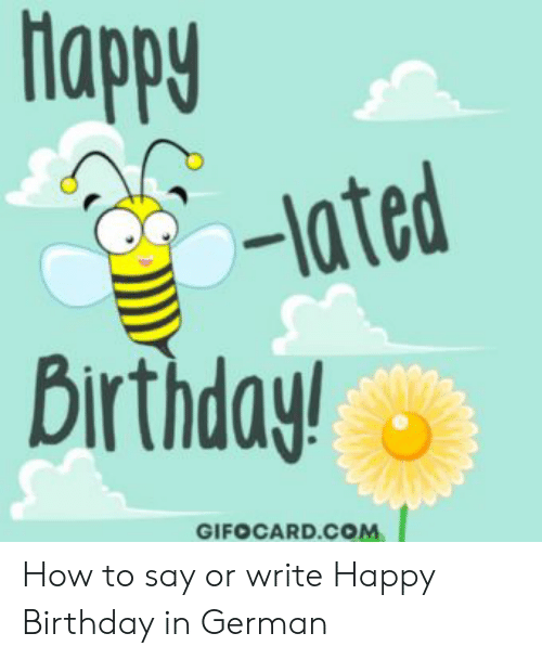Happy -Lated Dirthday! GIFOCARDCOM How to Say or Write Happy