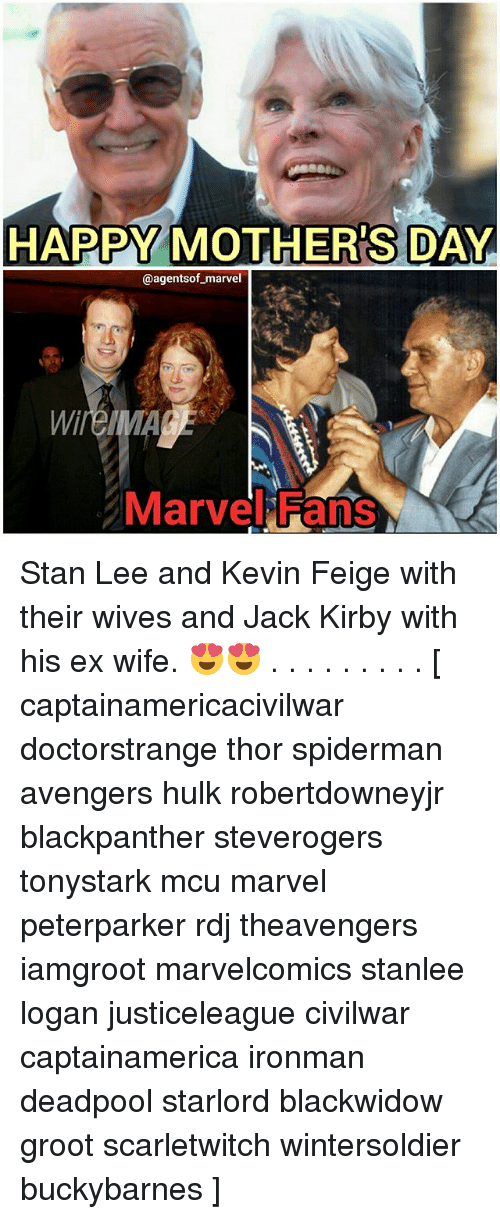 Stanning: HAPPY MOTHERS DAY  @agents of marvel  Marvel Fans Stan Lee and Kevin Feige with their wives and Jack Kirby with his ex wife. 😍😍 . . . . . . . . . [ captainamericacivilwar doctorstrange thor spiderman avengers hulk robertdowneyjr blackpanther steverogers tonystark mcu marvel peterparker rdj theavengers iamgroot marvelcomics stanlee logan justiceleague civilwar captainamerica ironman deadpool starlord blackwidow groot scarletwitch wintersoldier buckybarnes ]
