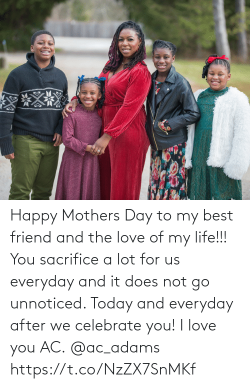 I Love You: Happy Mothers Day to my best friend and the love of my life!!! You sacrifice a lot for us everyday and it does not go unnoticed. Today and everyday after we celebrate you!  I love you AC. @ac_adams https://t.co/NzZX7SnMKf