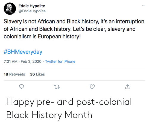 History: Happy pre- and post-colonial Black History Month