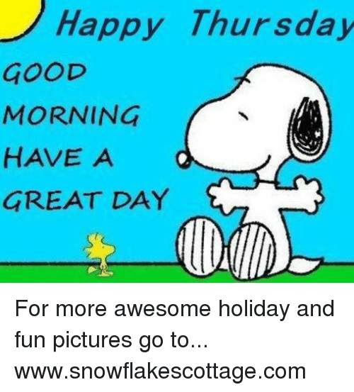 Happy Thursday Good Morning Have A Great Day For More Awesome