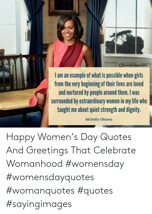 Women: Happy Women's Day Quotes And Greetings That Celebrate Womanhood #womensday #womensdayquotes #womanquotes #quotes #sayingimages