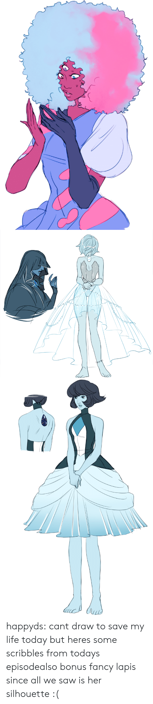 Cant Draw: happyds:  cant draw to save my life today but heres some scribbles from todays episodealso bonus fancy lapis since all we saw is her silhouette :(