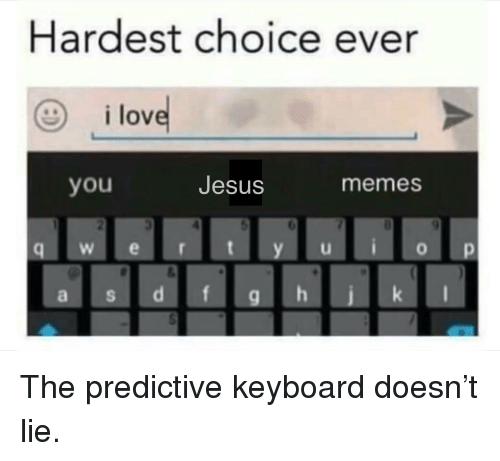 Ilov You: Hardest choice ever  ilov  you  Jesus  memes  W e  a s