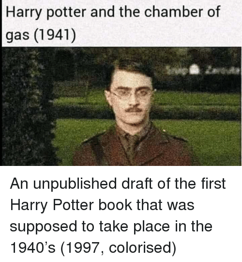 Harry Potter, Book, and Potter: Harry potter and the chamber of  gas (1941) An unpublished draft of the first Harry Potter book that was supposed to take place in the 1940's (1997, colorised)