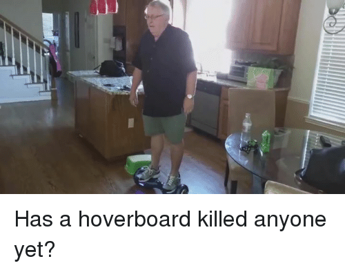 Hoverboard: Has a hoverboard killed anyone yet?