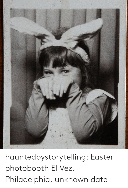 unknown: hauntedbystorytelling:    Easter photobooth El Vez, Philadelphia, unknown date