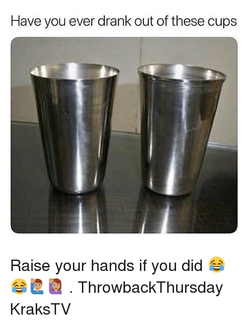 Memes, 🤖, and Did: Have you ever drank out of these cups Raise your hands if you did 😂😂🙋🏽‍♂️🙋🏽 . ThrowbackThursday KraksTV