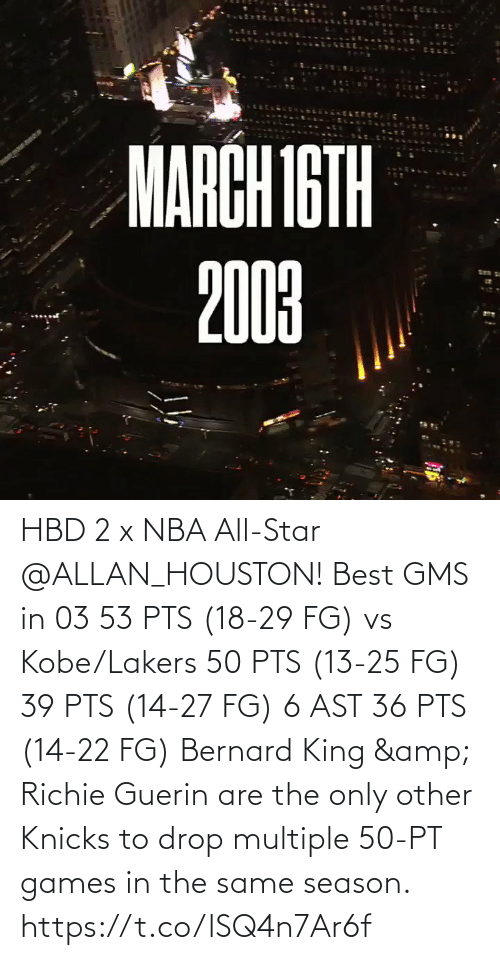 nba all star: HBD 2 x NBA All-Star @ALLAN_HOUSTON!   Best GMS in 03 53 PTS (18-29 FG) vs Kobe/Lakers 50 PTS (13-25 FG) 39 PTS (14-27 FG) 6 AST 36 PTS (14-22 FG)  Bernard King & Richie Guerin are the only other Knicks to drop multiple 50-PT games in the same season.  https://t.co/lSQ4n7Ar6f