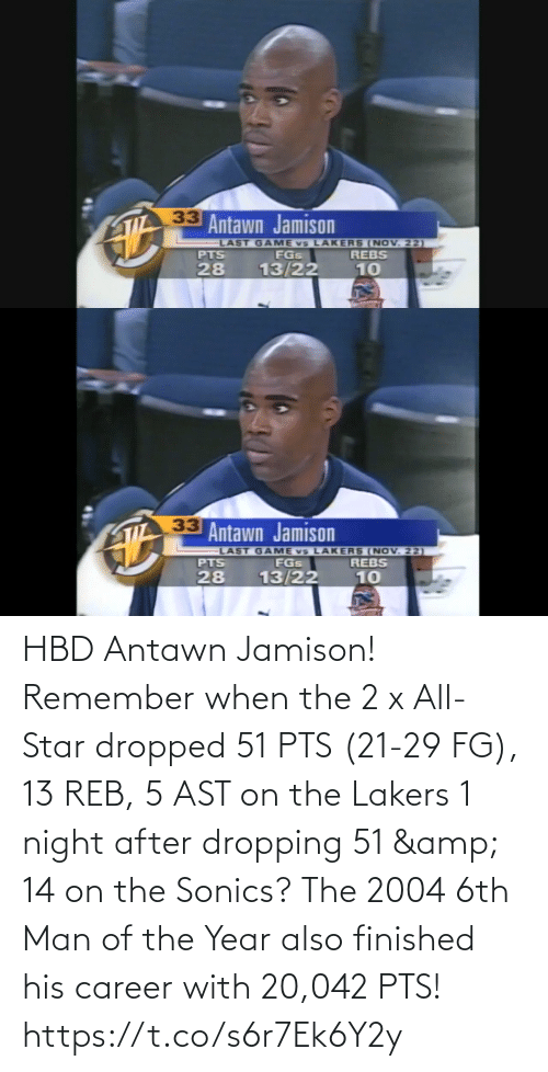 Star: HBD Antawn Jamison! Remember when the 2 x All-Star dropped 51 PTS (21-29 FG), 13 REB, 5 AST on the Lakers 1 night after dropping 51 & 14 on the Sonics?  The 2004 6th Man of the Year also finished his career with 20,042 PTS! https://t.co/s6r7Ek6Y2y
