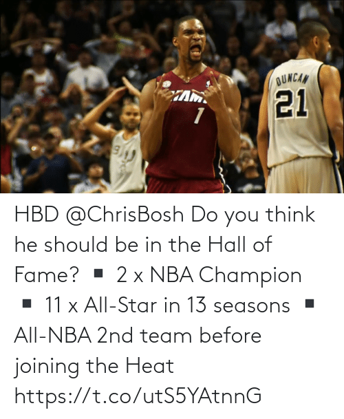 2: HBD @ChrisBosh  Do you think he should be in the Hall of Fame?   ▪️ 2 x NBA Champion ▪️ 11 x All-Star in 13 seasons ▪️ All-NBA 2nd team before joining the Heat  https://t.co/utS5YAtnnG