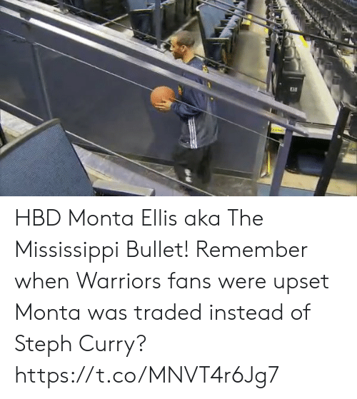 Steph: HBD Monta Ellis aka The Mississippi Bullet!  Remember when Warriors fans were upset Monta was traded instead of Steph Curry? https://t.co/MNVT4r6Jg7