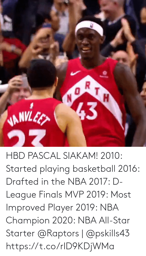nba all star: HBD PASCAL SIAKAM!   2010: Started playing basketball 2016: Drafted in the NBA 2017: D-League Finals MVP 2019: Most Improved Player  2019: NBA Champion  2020: NBA All-Star Starter  @Raptors   @pskills43   https://t.co/rID9KDjWMa