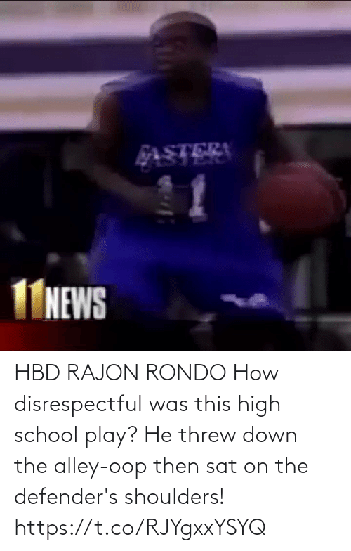 play: HBD RAJON RONDO How disrespectful was this high school play? He threw down the alley-oop then sat on the defender's shoulders!  https://t.co/RJYgxxYSYQ