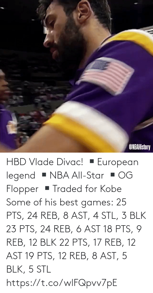 All Star: HBD Vlade Divac!  ▪️European legend ▪️NBA All-Star ▪️OG Flopper ▪️Traded for Kobe  Some of his best games: 25 PTS, 24 REB, 8 AST, 4 STL, 3 BLK 23 PTS, 24 REB, 6 AST 18 PTS, 9 REB, 12 BLK 22 PTS, 17 REB, 12 AST 19 PTS, 12 REB, 8 AST, 5 BLK, 5 STL   https://t.co/wlFQpvv7pE