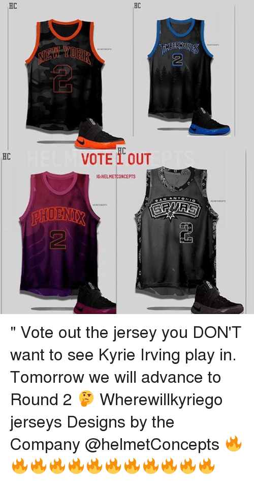 """Kyrie Irving, Memes, and Tomorrow: HC  HC  OR  2  2  HC  VOTE 1 OUT  G:HELMETCONCEPTS """" Vote out the jersey you DON'T want to see Kyrie Irving play in. Tomorrow we will advance to Round 2 🤔 Wherewillkyriego jerseys Designs by the Company @helmetConcepts 🔥🔥🔥🔥🔥🔥🔥🔥🔥🔥🔥🔥"""