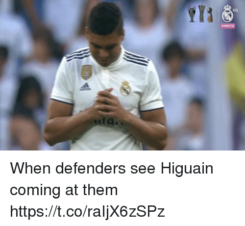 higuain: HD  DIRECTO When defenders see Higuain coming at them https://t.co/raIjX6zSPz