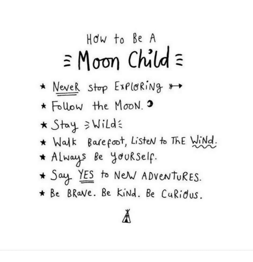 Brave, Moon, and Yes: Hdw to Be A  * Neve R stop Expld Ring  Follow the MooN.3  * Stay氵Wilde  Walk Bare foot, ListeN to ThE WiNd  ALwas Be jooKSelf  Say YES tb NeM ADVeNTURES  * Be BRaVe. Be KiNd. Be CuRidus