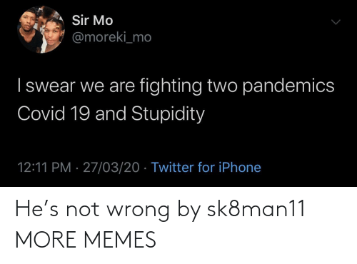 Not Wrong: He's not wrong by sk8man11 MORE MEMES