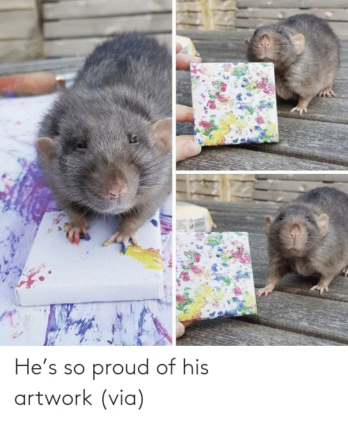 His: He's so proud of his artwork (via)