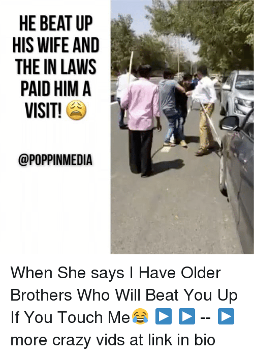 Crazy Memes And Link He Beat Up His Wife And The In Laws