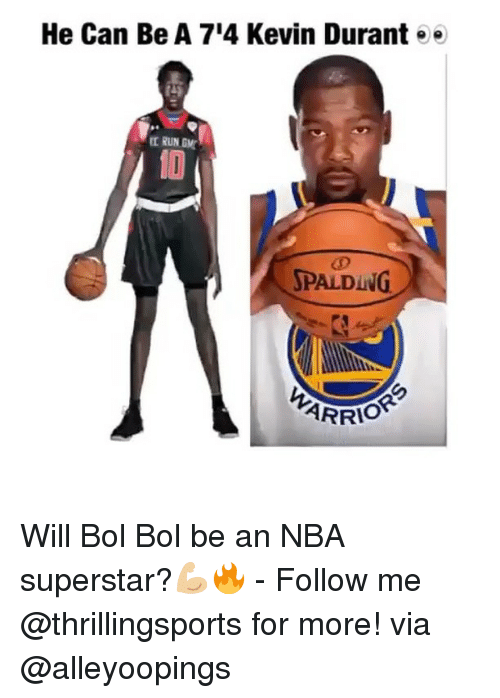 spalding: He Can Be A 714 Kevin Durant ee  RUN GMT  SPALDING  ARRIO Will Bol Bol be an NBA superstar?💪🏼🔥 - Follow me @thrillingsports for more! via @alleyoopings