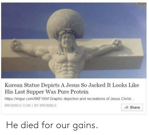 Died: He died for our gains.