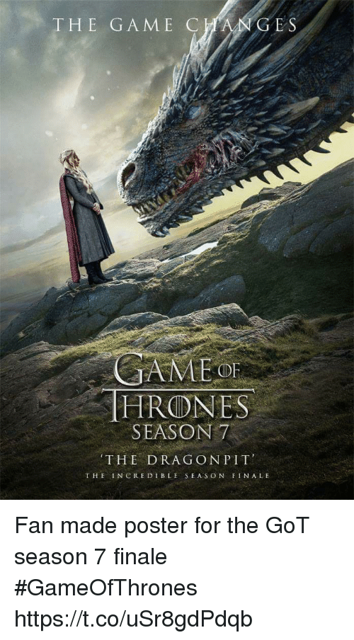 Game, The Incredible, and Got: HE GAME CC  E S  OF  HRONES  SEASON7  THE DRAG ONPIT  THE INCREDIBLE SEAS ON FINALE Fan made poster for the GoT season 7 finale #GameOfThrones https://t.co/uSr8gdPdqb