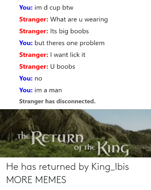 Has: He has returned by King_Ibis MORE MEMES