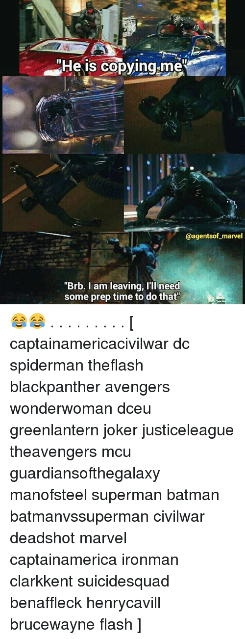 "Batmane: He is copying met  @agentsof marvel  ""Brb. I am leaving, I'll need  some prep time to do that 😂😂 . . . . . . . . . [ captainamericacivilwar dc spiderman theflash blackpanther avengers wonderwoman dceu greenlantern joker justiceleague theavengers mcu guardiansofthegalaxy manofsteel superman batman batmanvssuperman civilwar deadshot marvel captainamerica ironman clarkkent suicidesquad benaffleck henrycavill brucewayne flash ]"