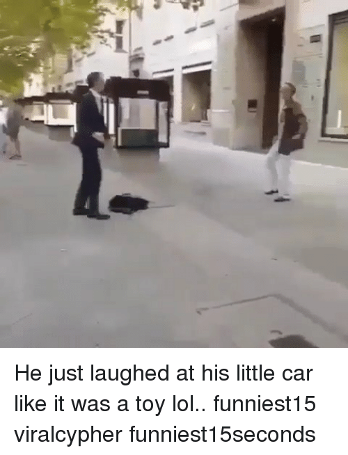 Funny, Lol, and Car: He just laughed at his little car like it was a toy lol.. funniest15 viralcypher funniest15seconds