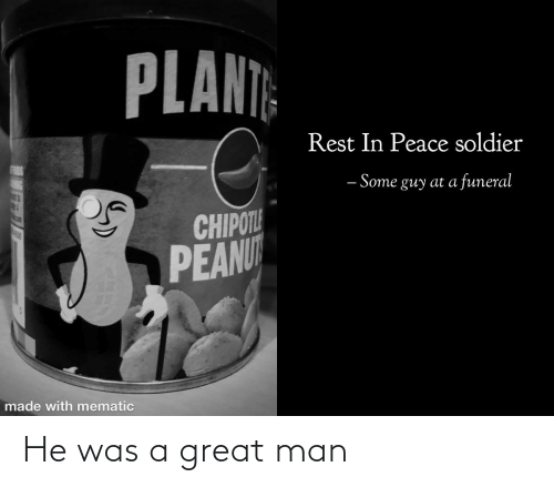 He Was: He was a great man