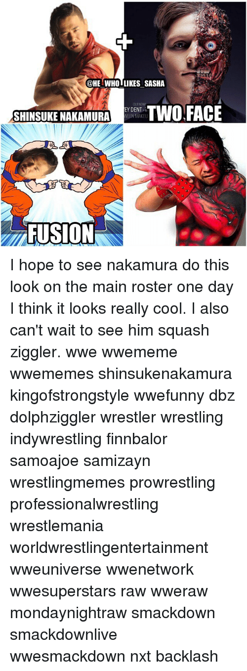 two faces: @HE WHO LIKES SASHA  SHINSUKE NAKAMURA  EYDENT-1  TWO FACE  WEEN MAKEU  FUSION I hope to see nakamura do this look on the main roster one day I think it looks really cool. I also can't wait to see him squash ziggler. wwe wwememe wwememes shinsukenakamura kingofstrongstyle wwefunny dbz dolphziggler wrestler wrestling indywrestling finnbalor samoajoe samizayn wrestlingmemes prowrestling professionalwrestling wrestlemania worldwrestlingentertainment wweuniverse wwenetwork wwesuperstars raw wweraw mondaynightraw smackdown smackdownlive wwesmackdown nxt backlash
