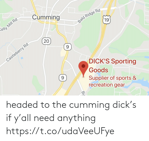 Ÿ˜˜: headed to the cumming dick's if y'all need anything https://t.co/udaVeeUFye
