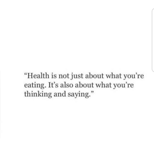 "Youre Thinking: ""Health is not just about what you're  eating. It's also about what you're  thinking and saying  35"
