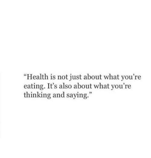 "Youre Thinking: ""Health is not just about what you're  eating. It's also about what you're  thinking and saying.""  5"