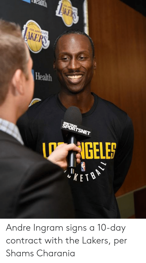 ingram: Health  NGELE  KET Andre Ingram signs a 10-day contract with the Lakers, per Shams Charania