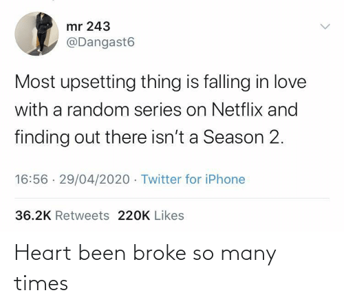 broke: Heart been broke so many times