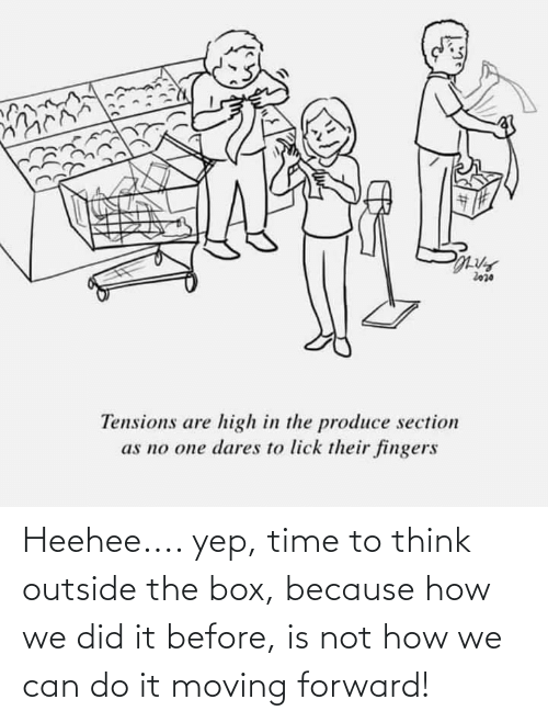 because: Heehee.... yep, time to think outside the box, because how we did it before, is not how we can do it moving forward!