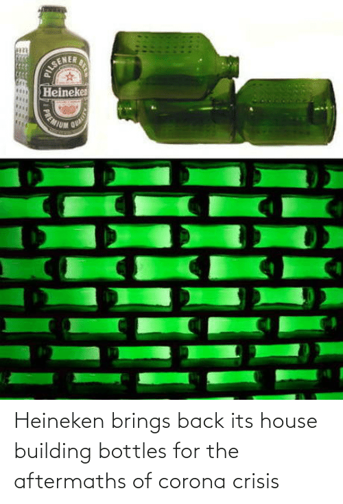 crisis: Heineken brings back its house building bottles for the aftermaths of corona crisis