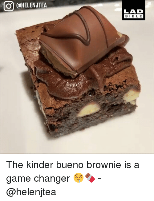 Brownie: @HELENJTEA  LAD  BIBLE The kinder bueno brownie is a game changer 🤤🍫 - @helenjtea