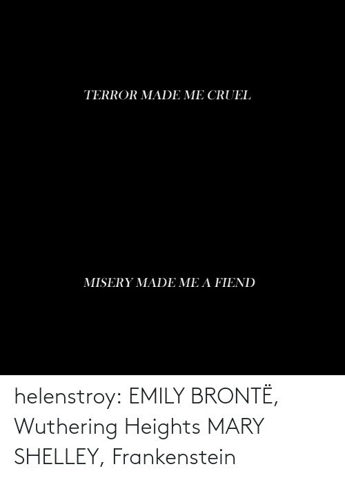 post: helenstroy:  EMILY BRONTË, Wuthering Heights MARY SHELLEY, Frankenstein