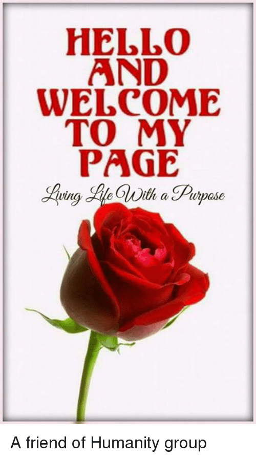 HELLO AND WELCOME TO MY PAGE Ith a Pupose a Friend of
