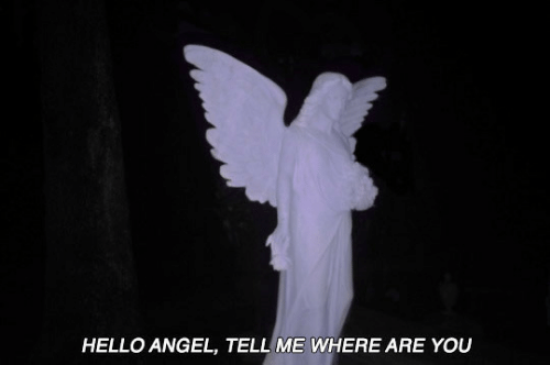 Hello, Angel, and You: HELLO ANGEL, TELL ME WHERE ARE YOU