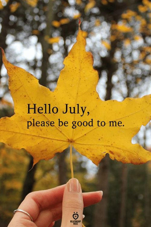 Hello, Good, and Mes: Hello July,  please be good to me.  RELATIONSHIP  MES